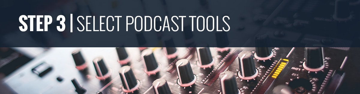 Podcasting 101 | Selecting Podcast Tools